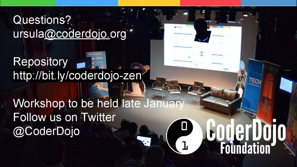 Questions? ursula@coderdojo.org Repository http...