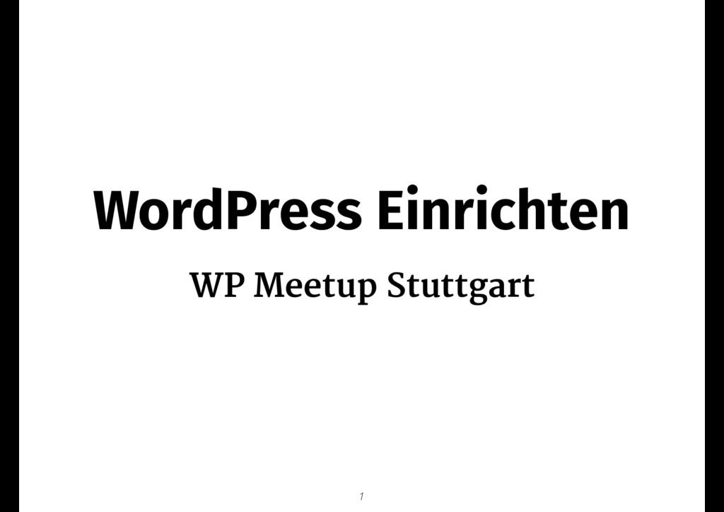 WordPress Einrichten WP Meetup Stuttgart 1