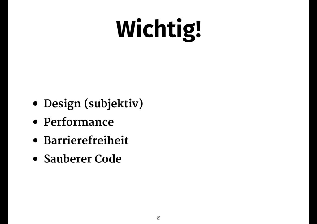 Wichtig! • Design (subjektiv)  • Performance  •...