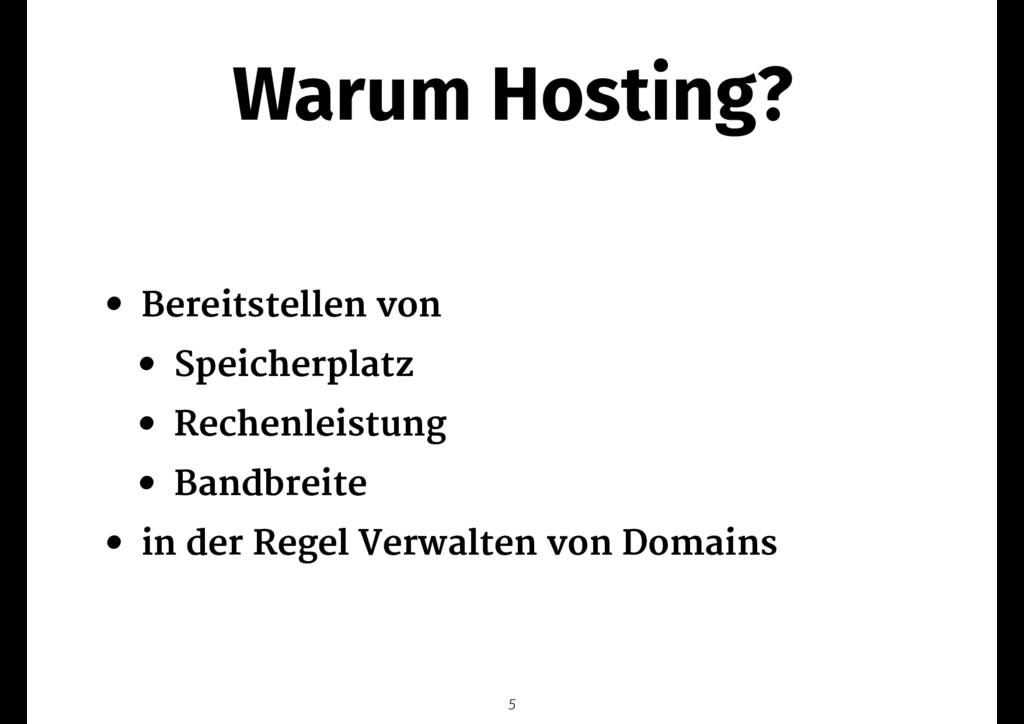 Warum Hosting? • Bereitstellen von   • Speicher...
