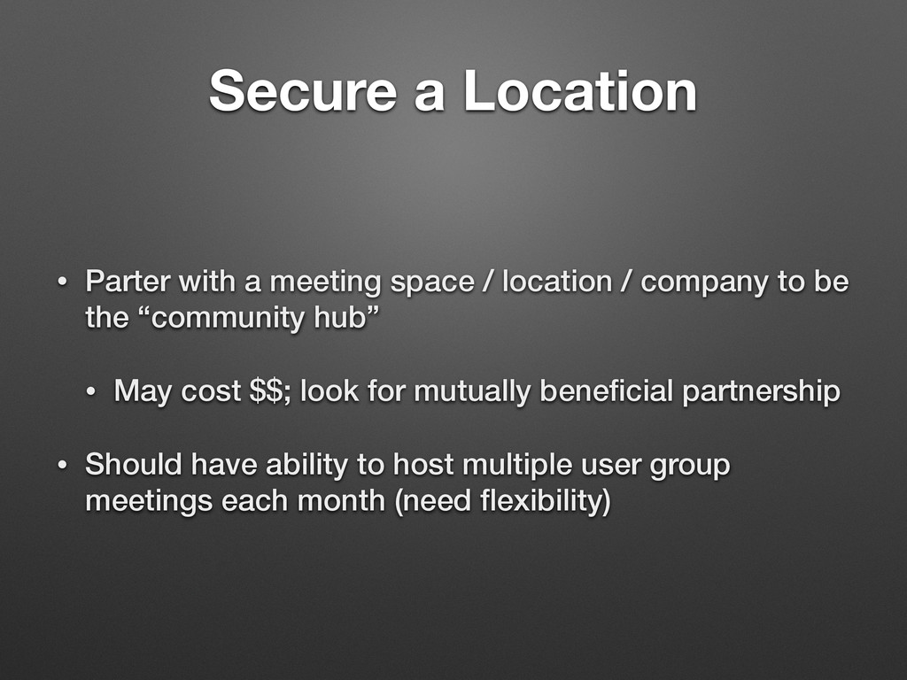 Secure a Location • Parter with a meeting space...