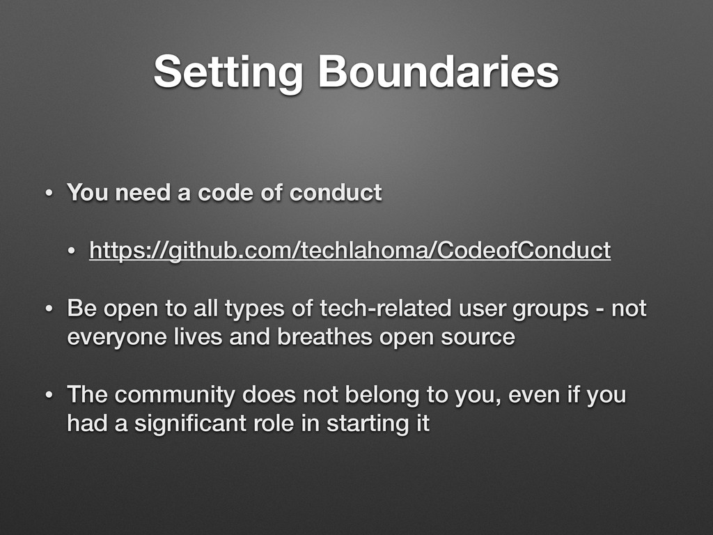 Setting Boundaries • You need a code of conduct...