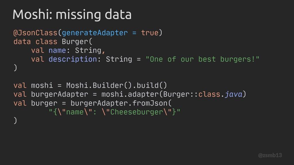 Burger(name=Cheeseburger, description=null) @Js...