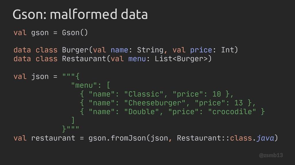 val gson = Gson() Gson: malformed data data cla...
