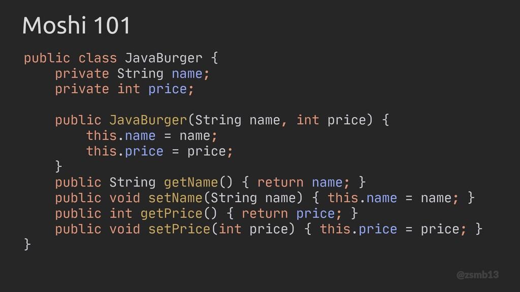 public JavaBurger(String name, int price) { thi...