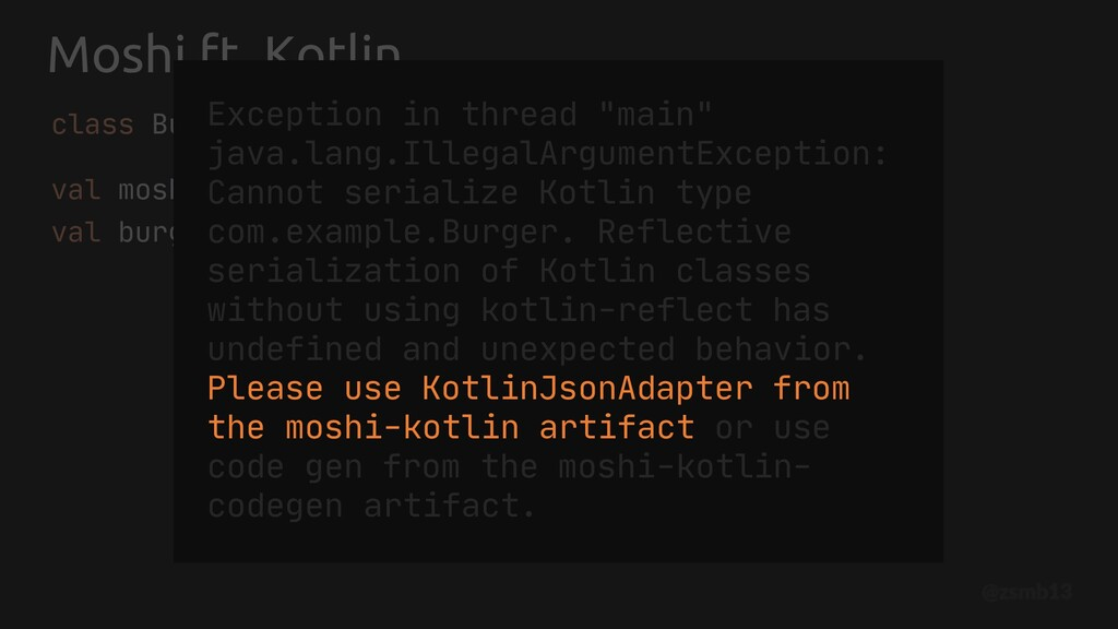 val moshi = Moshi.Builder().build() val burgerA...