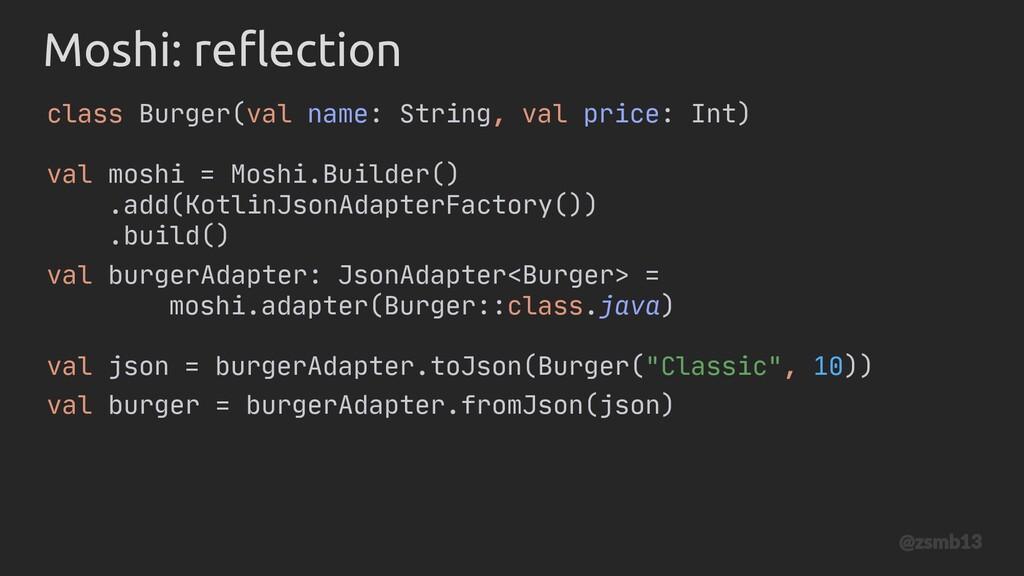 Moshi: reflection .add(KotlinJsonAdapterFactory...