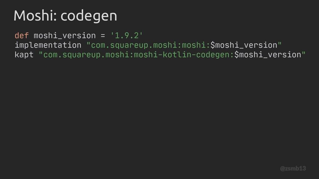 "def moshi_version = '1.9.2' implementation ""com..."