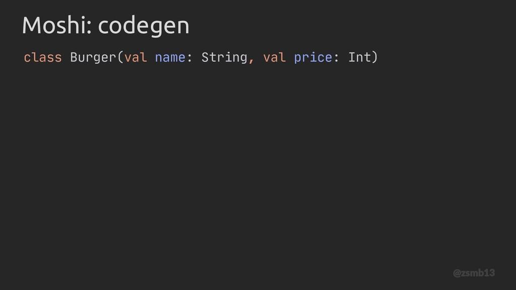 Moshi: codegen class Burger(val name: String, v...