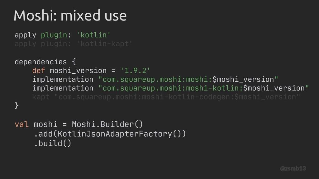 dependencies { def moshi_version = '1.9.2' impl...