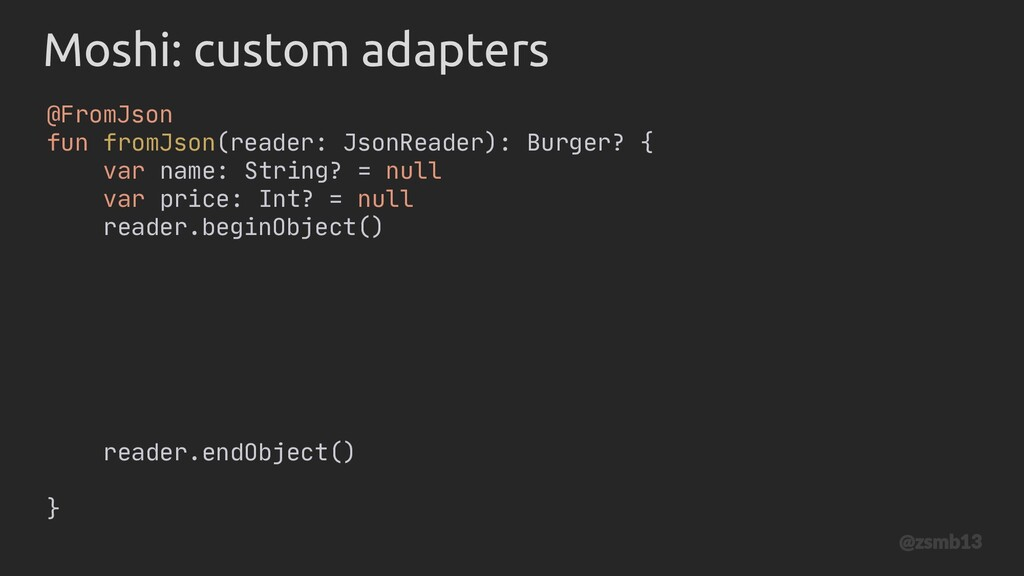 Moshi: custom adapters @FromJson fun fromJson(r...