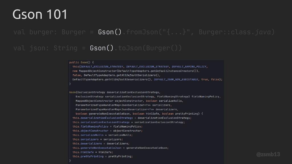 """Gson 101 val burger: Burger = Gson().fromJson(""""..."""