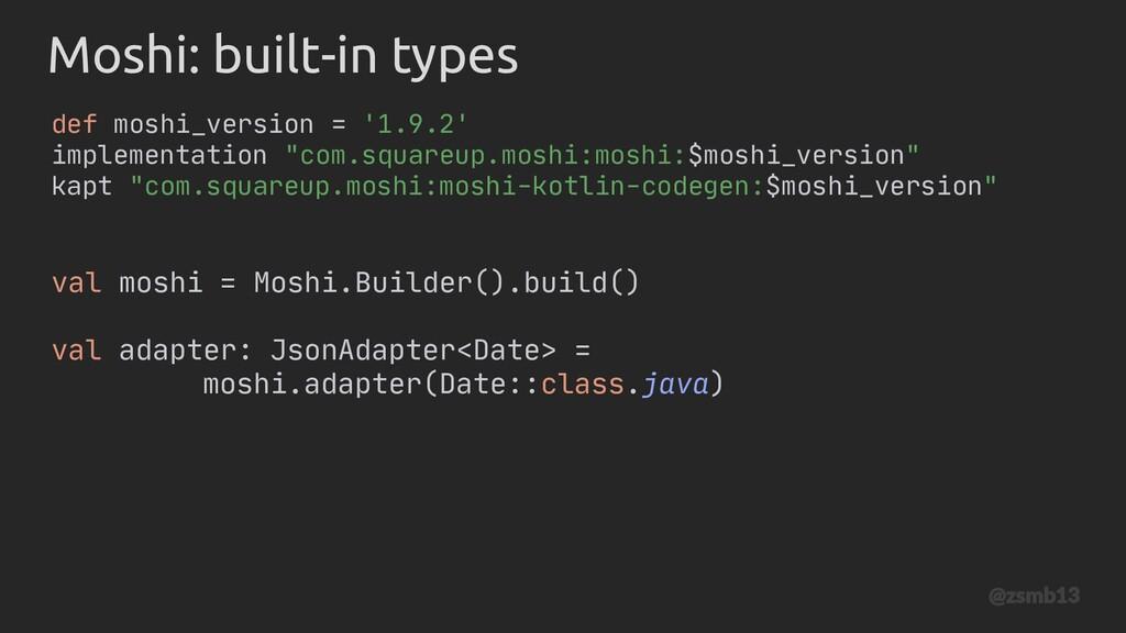 Moshi: built-in types def moshi_version = '1.9....