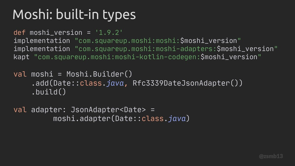 val adapter: JsonAdapter<Date> = moshi.adapter(...