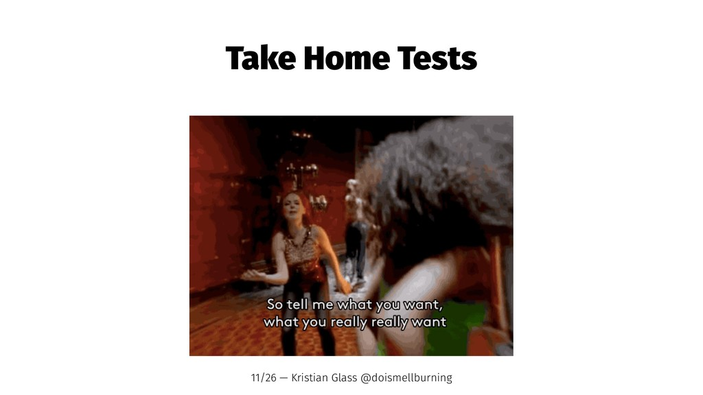 Take Home Tests 11/26 — Kristian Glass @doismel...