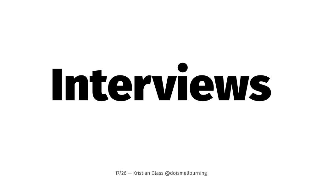 Interviews 17/26 — Kristian Glass @doismellburn...