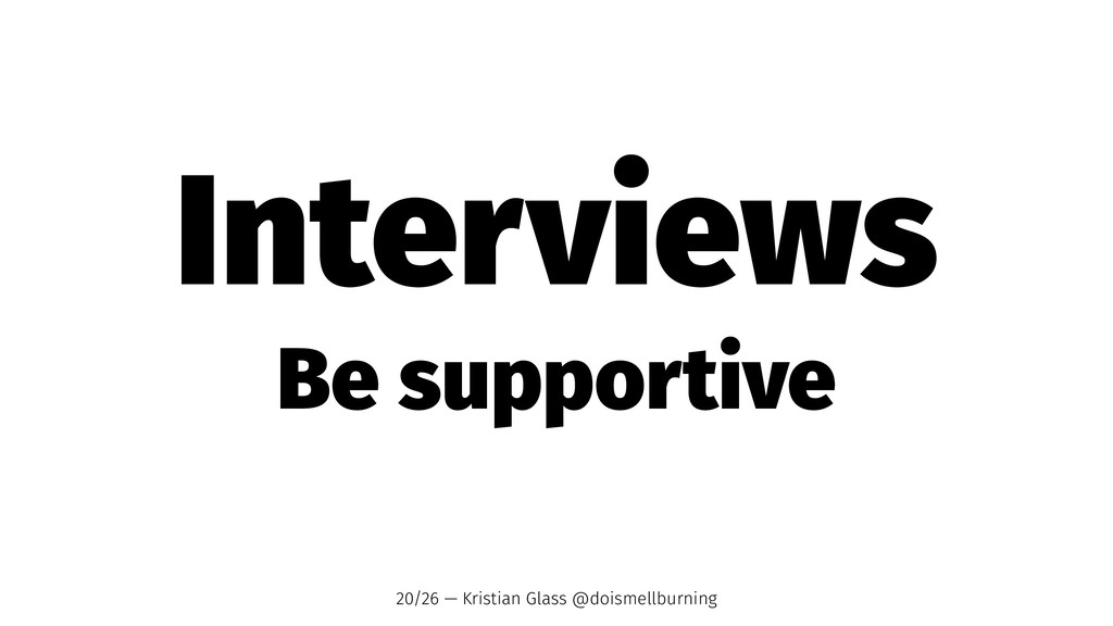Interviews Be supportive 20/26 — Kristian Glass...