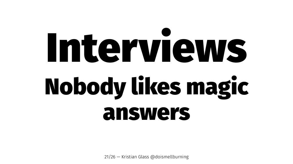 Interviews Nobody likes magic answers 21/26 — K...