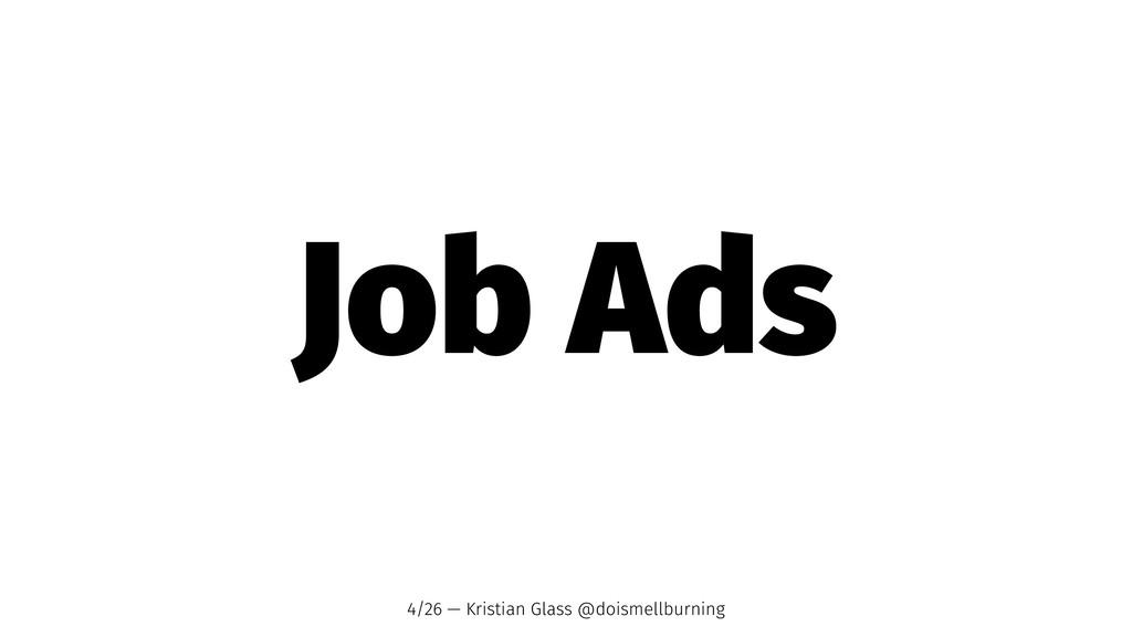Job Ads 4/26 — Kristian Glass @doismellburning