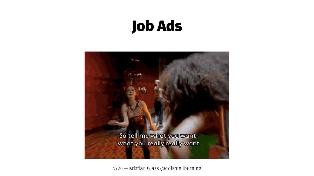 Job Ads 5/26 — Kristian Glass @doismellburning