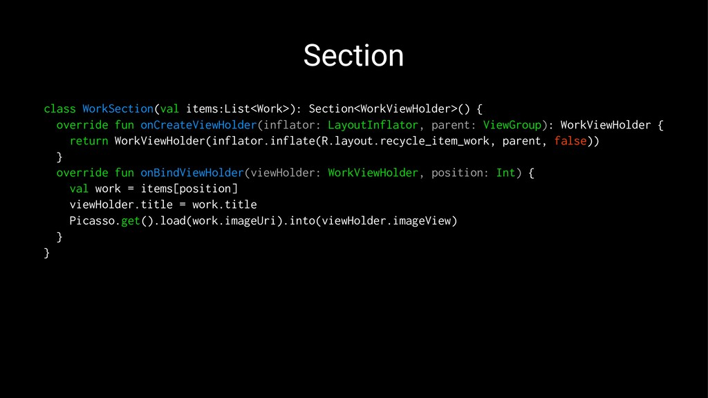 Section class WorkSection(val items:List<Work>)...