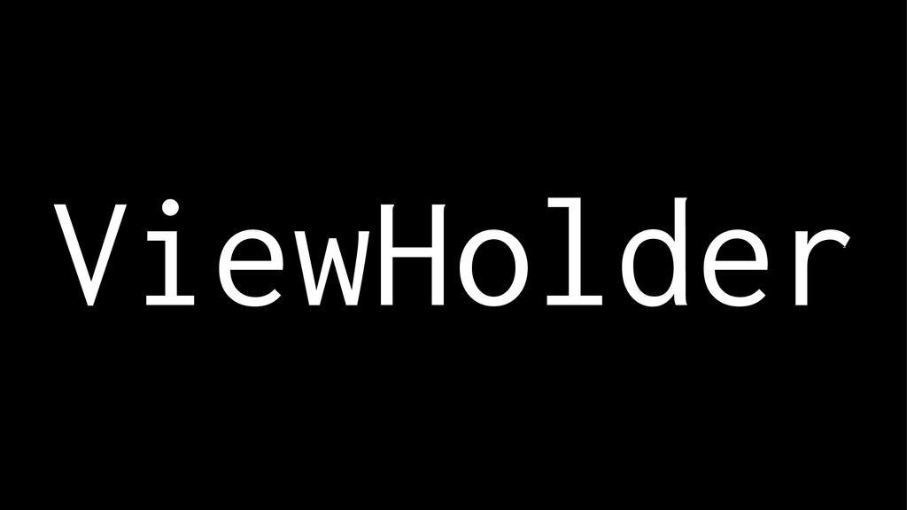 ViewHolder