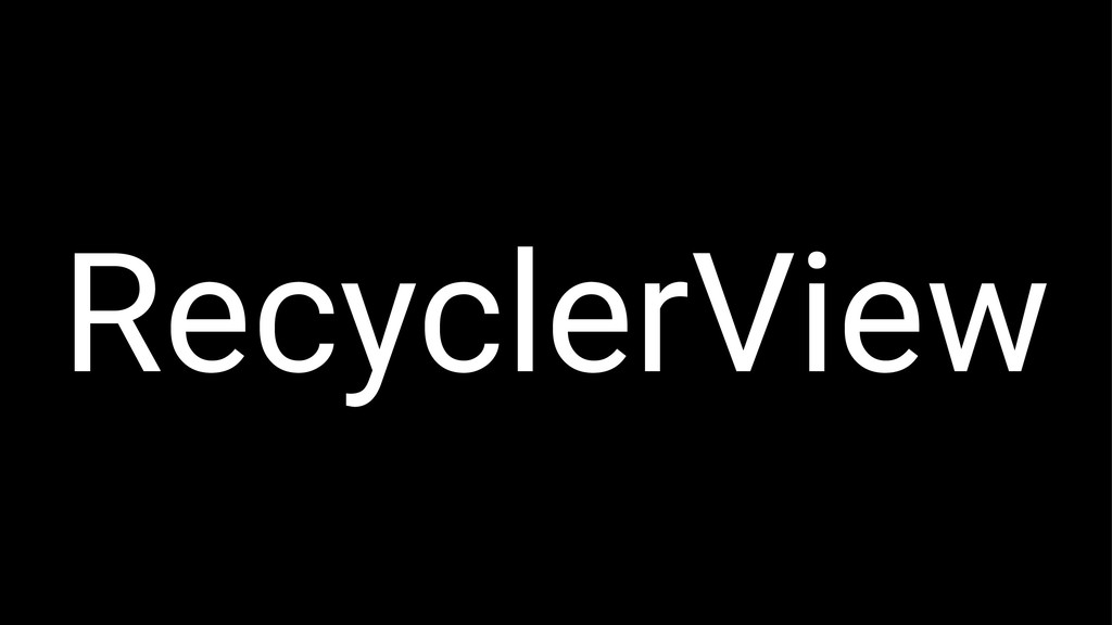 RecyclerView
