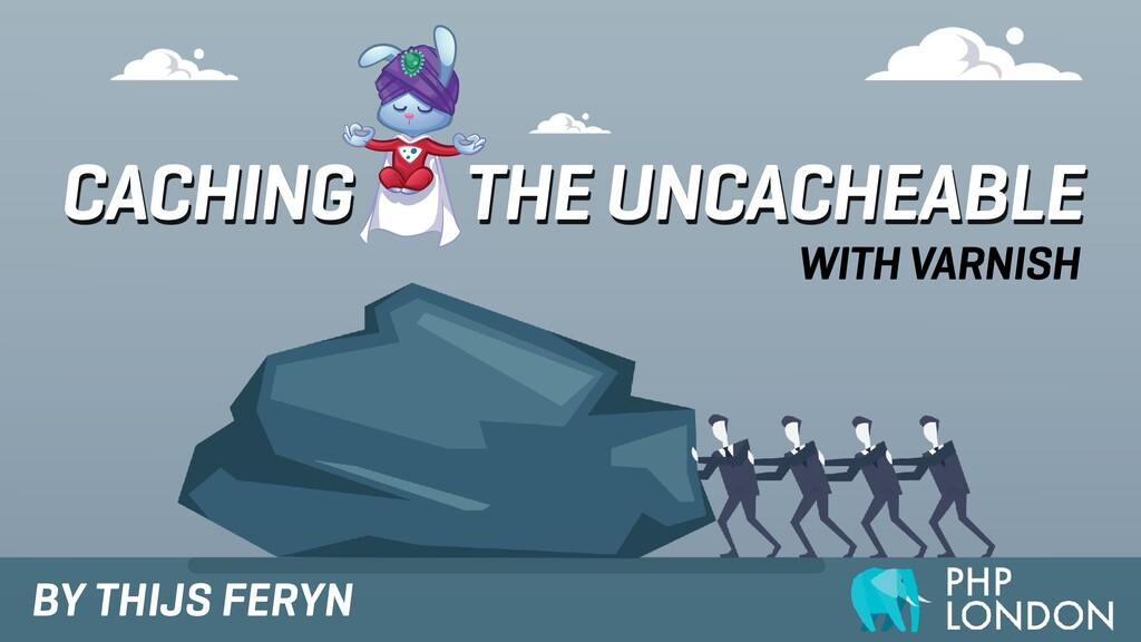 CACHING THE UNCACHEABLE BY THIJS FERYN WITH VAR...