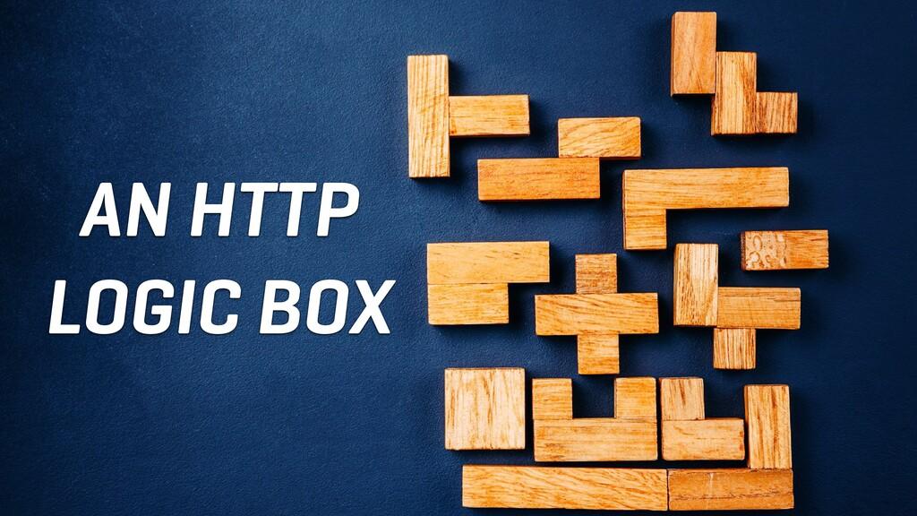 AN HTTP LOGIC BOX