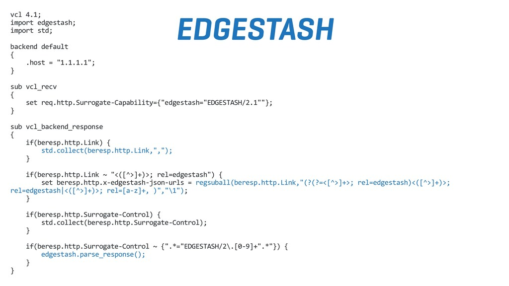 vcl 4.1; import edgestash; import std; backend ...