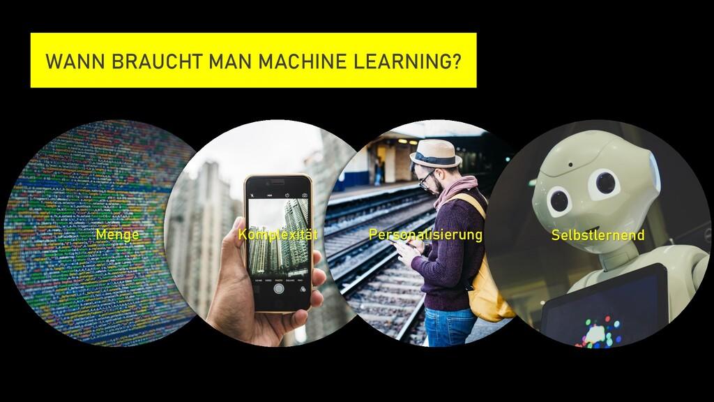 WANN BRAUCHT MAN MACHINE LEARNING? Menge Komple...
