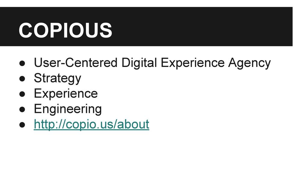 COPIOUS ● User-Centered Digital Experience Agen...