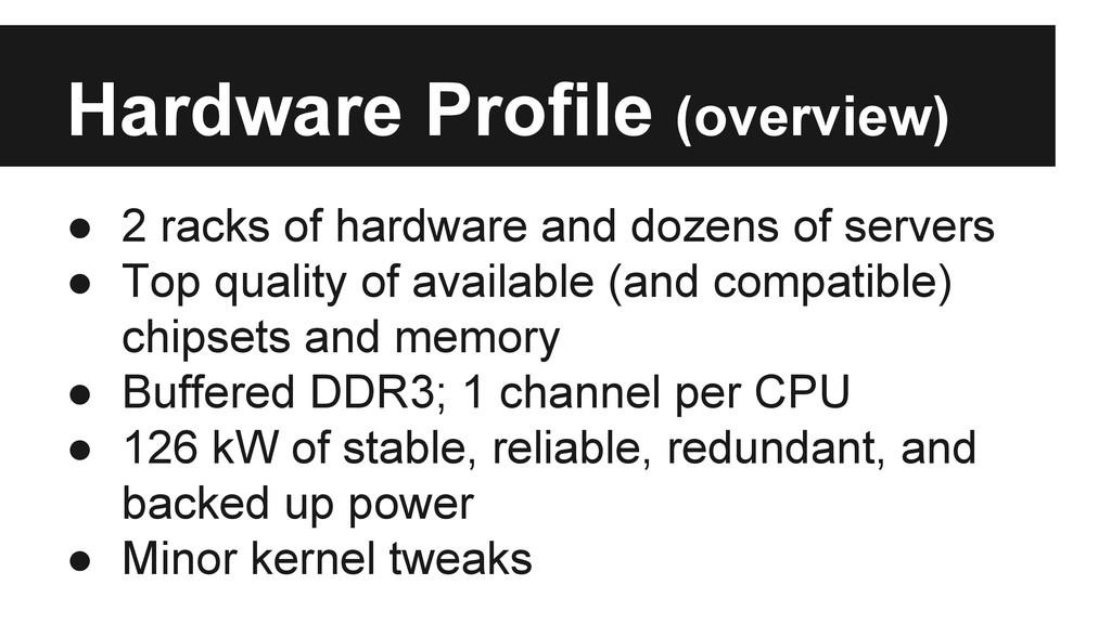 Hardware Profile (overview) ● 2 racks of hardwa...