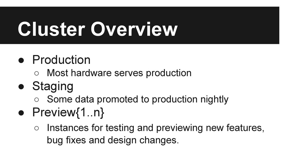 Cluster Overview ● Production ○ Most hardware s...