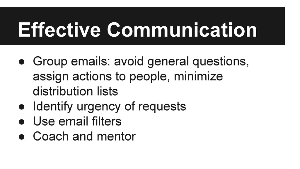 ● Group emails: avoid general questions, assign...