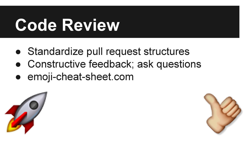 Code Review ● Standardize pull request structur...