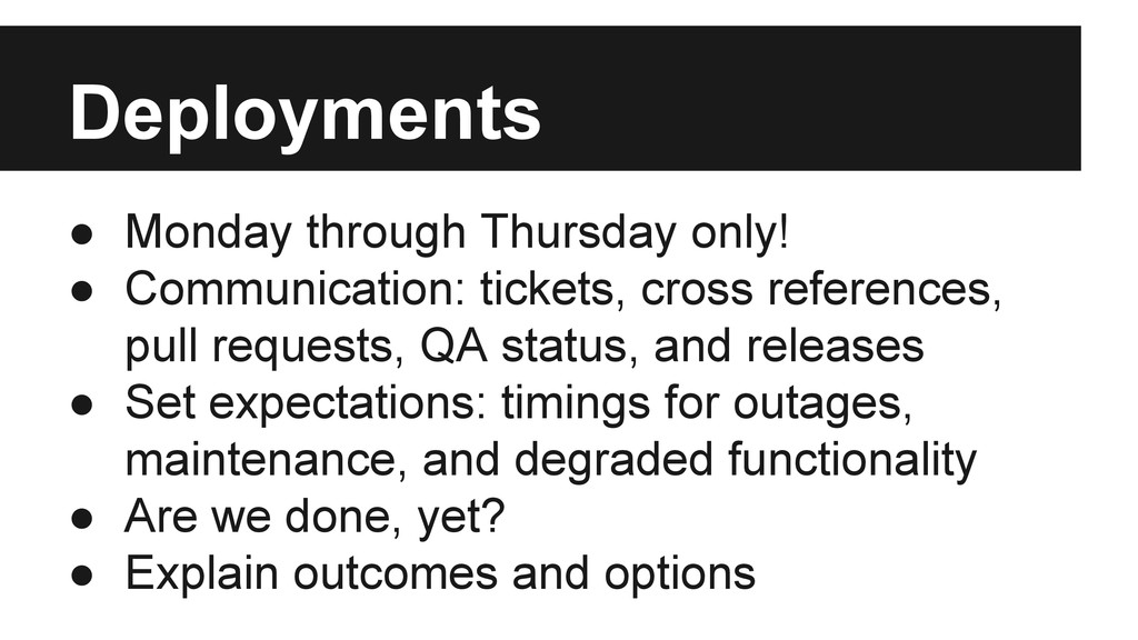 Deployments ● Monday through Thursday only! ● C...