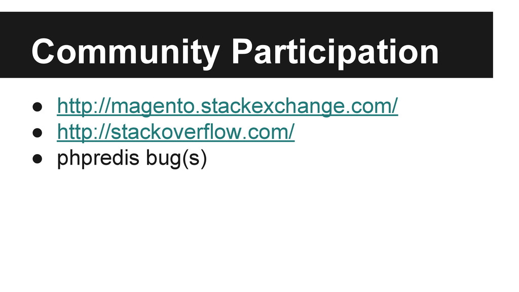 Community Participation ● http://magento.stacke...