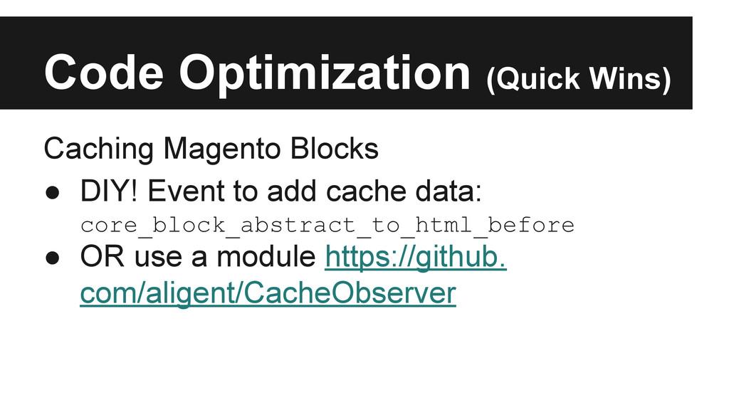 Code Optimization (Quick Wins) Caching Magento ...