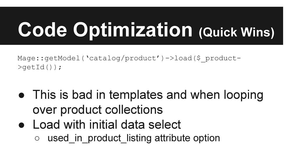 Code Optimization (Quick Wins) Mage::getModel('...