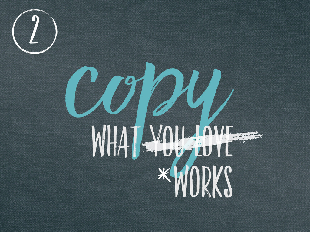COPy WHAT YOU LOVE 2 WORKS *