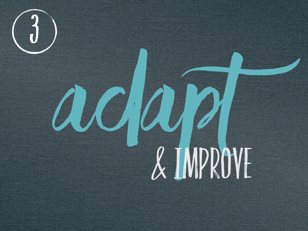adapt 3 & IMPROVE