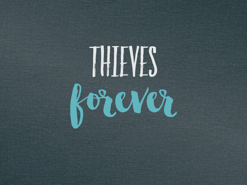 thieves forever