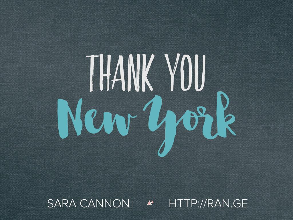 Thank You SARA CANNON HTTP://RAN.GE New York