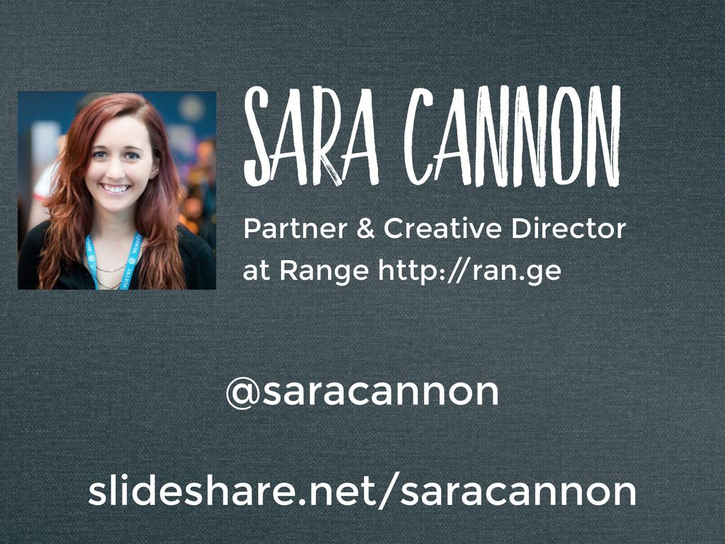 SaRa Cannon Partner & Creative Director at Rang...
