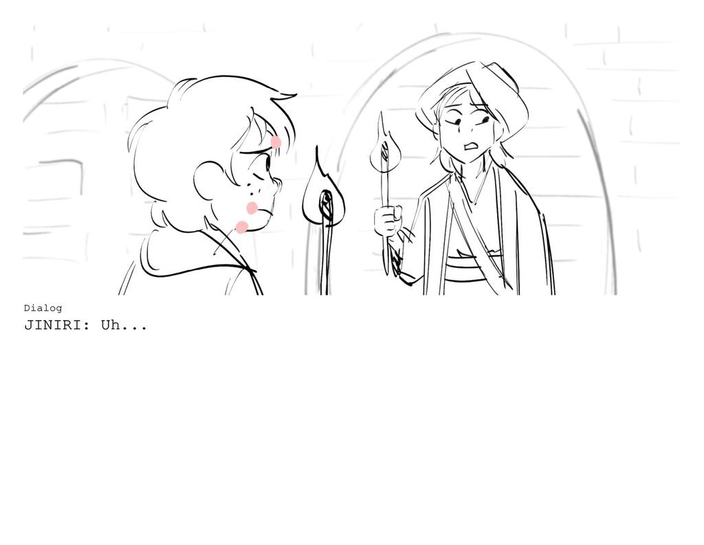 Dialog JINIRI: Uh...