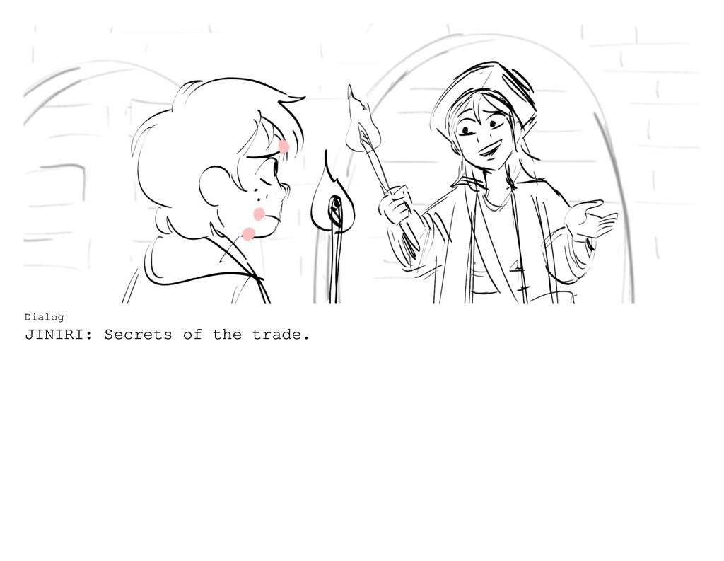 Dialog JINIRI: Secrets of the trade.