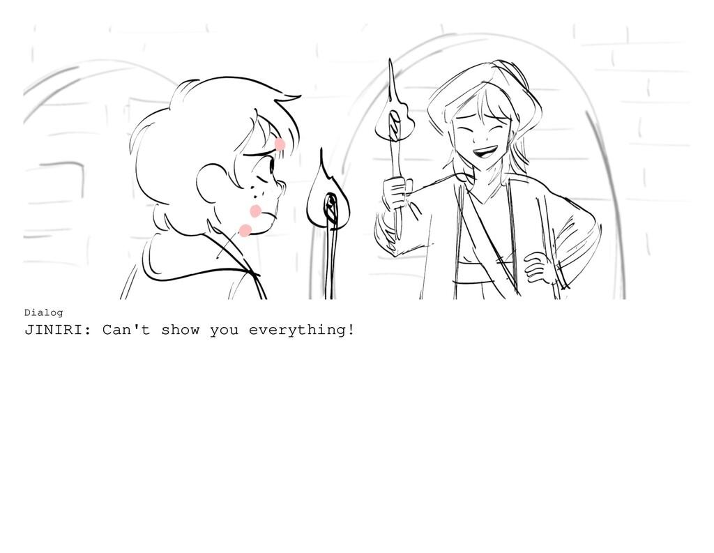 Dialog JINIRI: Can't show you everything!