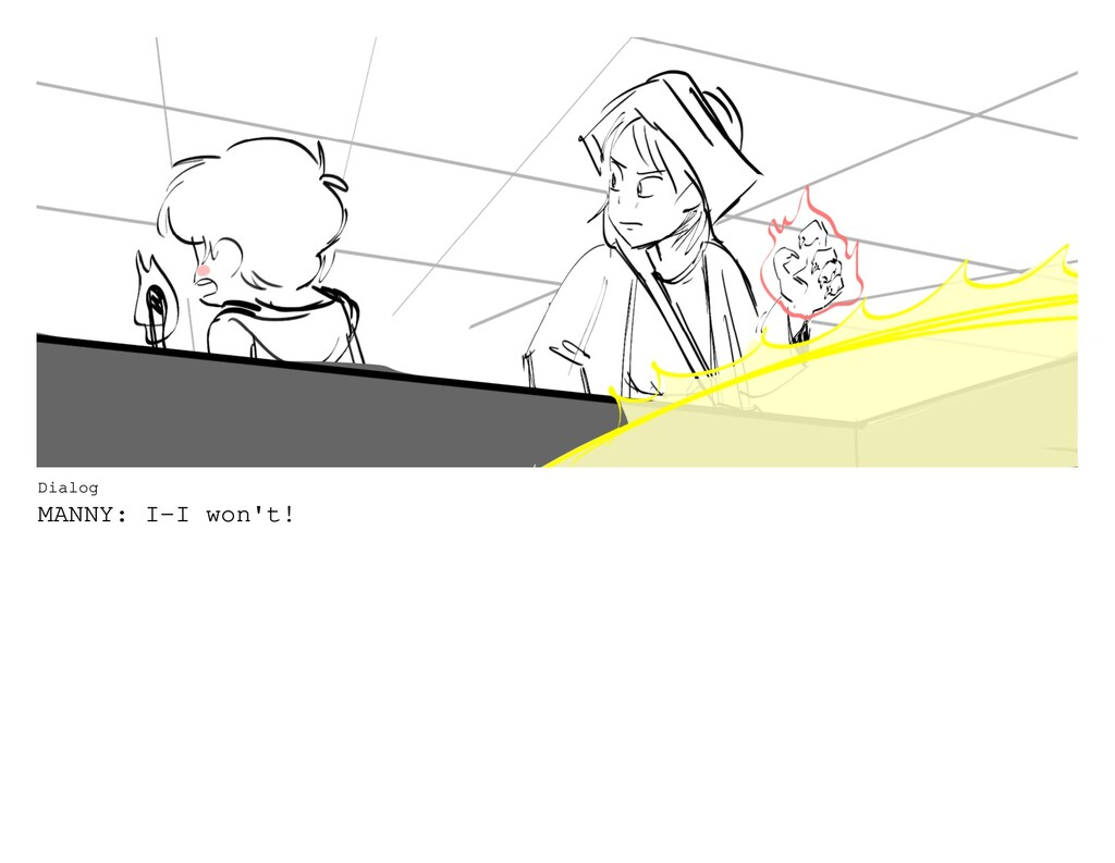 Dialog MANNY: I-I won't!