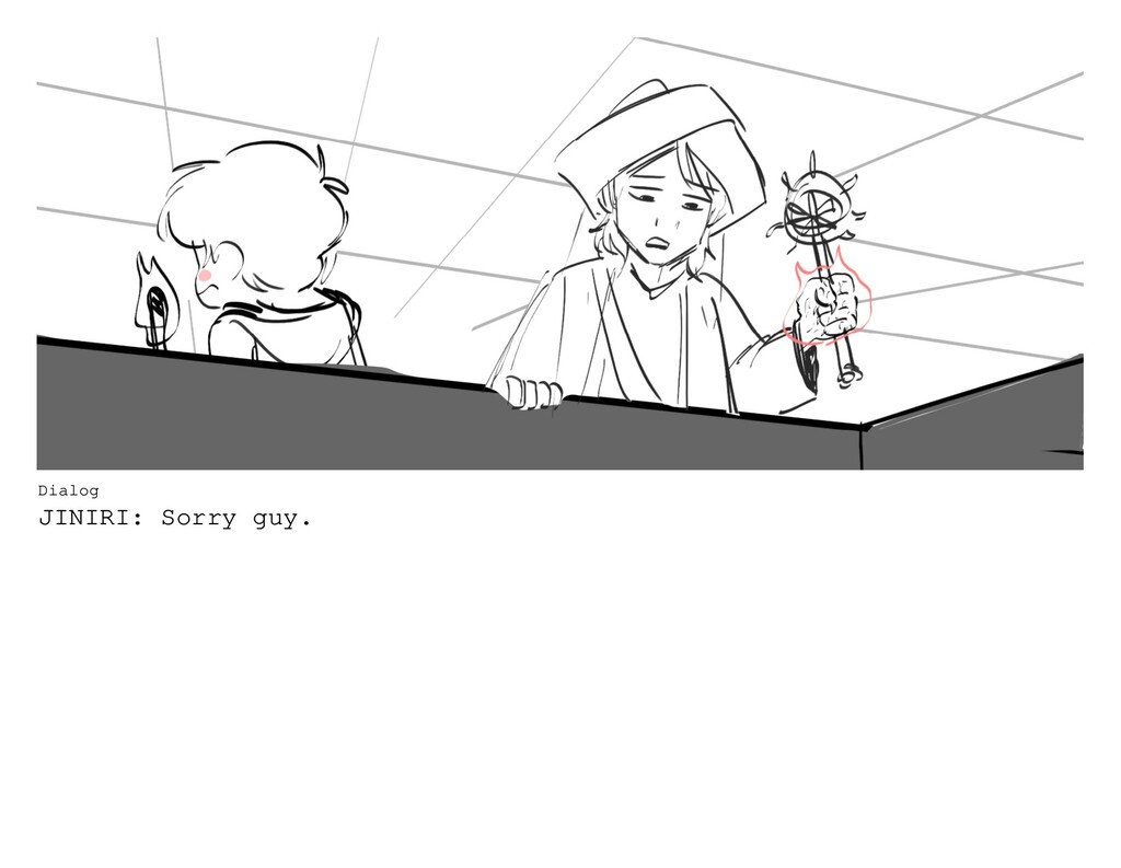 Dialog JINIRI: Sorry guy.